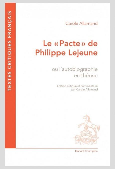 """LE """"PACTE"""" DE PHILIPPE LEJEUNE, OU L'AUTOBIOGRAPHIE EN THÉORIE"""