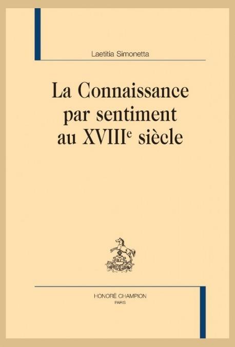 LA CONNAISSANCE PAR SENTIMENT AU XVIIIE SIÈCLE