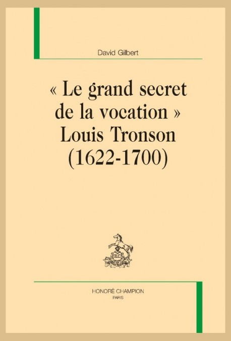 """LE GRAND SECRET DE LA VOCATION"" LOUIS TRONSON (1622-1700)"