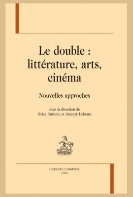 LE DOUBLE: LITTÉRATURE, ARTS, CINÉMA