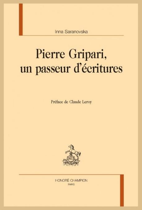 PIERRE GRIPARI, UN PASSEUR D'ÉCRITURES