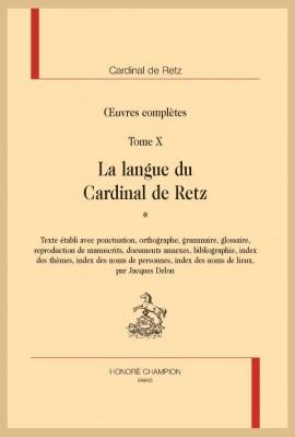 OEUVRES COMPLÈTES. TOME 10. LA LANGUE DU CARDINAL DE RETZ.