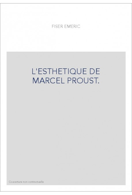 L'ESTHETIQUE DE MARCEL PROUST.