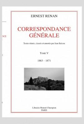 CORRESPONDANCE GÉNÉRALE . TOME V. 1863-1871
