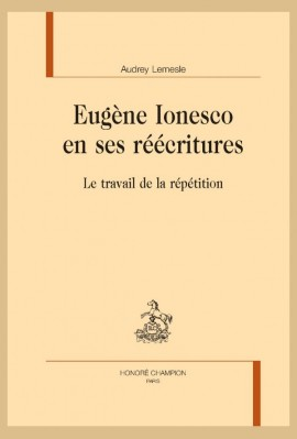 EUGÈNE IONESCO EN SES RÉÉCRITURES