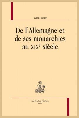 DE L'ALLEMAGNE ET DE SES MONARCHIES AU XIXE SIÈCLE