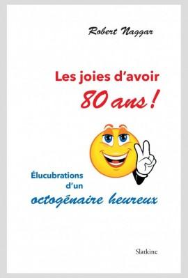 LES JOIES D'AVOIR 80 ANS
