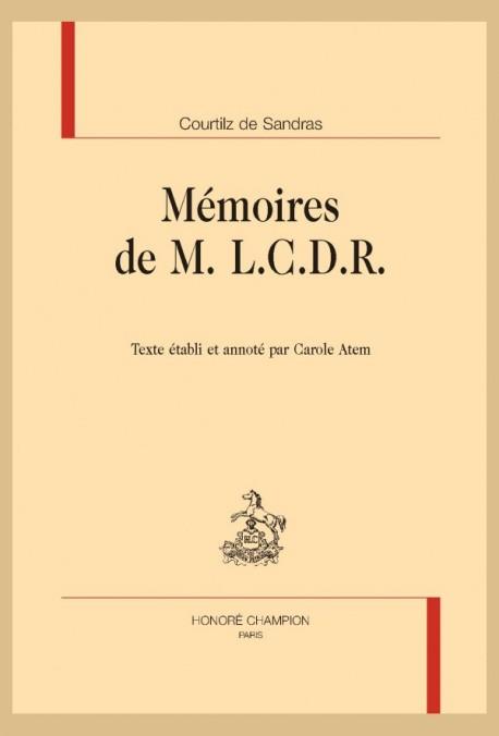 MÉMOIRES DE M. L.C.D.R. CONTENANT CE QUI S'EST PASSÉ DE PLUS PARTICULIER SOUS LE MINISTÈRE