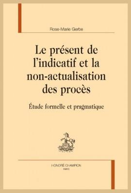 LE PRÉSENT DE L'INDICATIF ET LA NON-ACTUALISATION DES PROCÈS