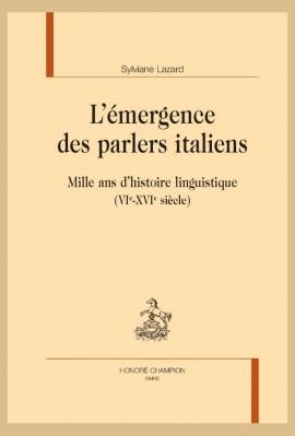 L'ÉMERGENCE DES PARLERS ITALIENS.