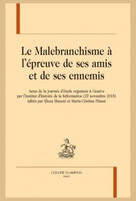 LE MALEBRANCHISME À L'ÉPREUVE DE SES AMIS ET DE SES ENNEMIS