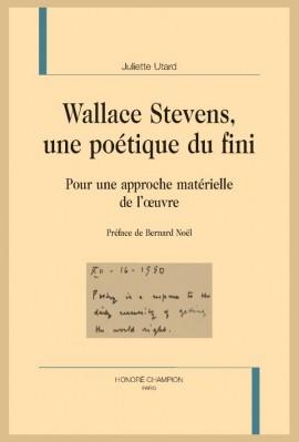 WALLACE STEVENS, UNE POÉTIQUE DU FINI