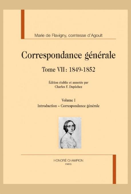CORRESPONDANCE GÉNÉRALE, TOME 7 : 1849-1852