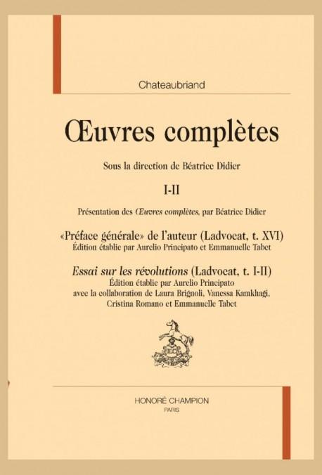 """OEUVRES COMPLÈTES I-II """"PRÉFACE GÉNÉRALE""""DE L'AUTEUR. ESSAI SUR LES RÉVOLUTIONS."""