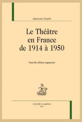 LE THÉÂTRE EN FRANCE DE 1914 À 1950
