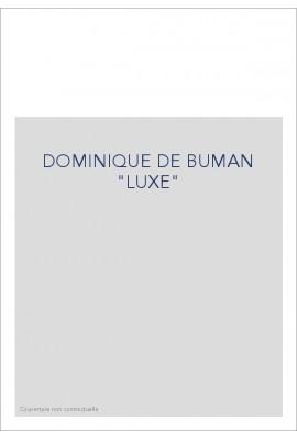 """DOMINIQUE DE BUMAN """"LUXE"""""""