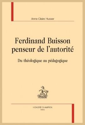 FERDINAND BUISSON PENSEUR DE L AUTORITÉ