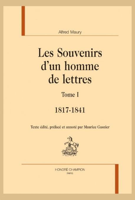 LES SOUVENIRS D'UN HOMME DE LETTRES. TOME 1 : 1817 - 1841