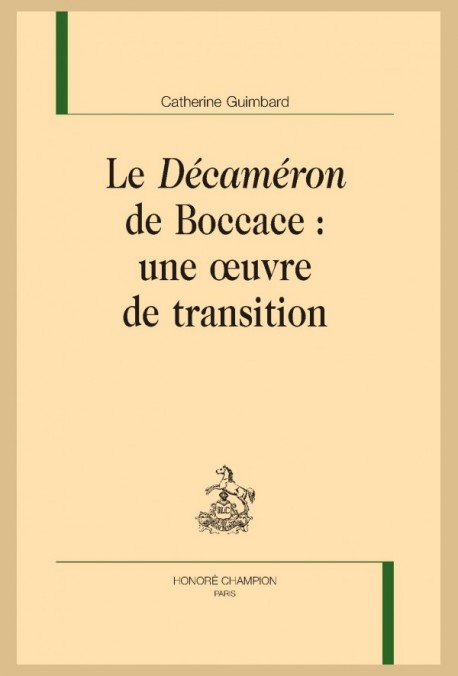 """LE """"DÉCAMERON"""" DE BOCCACE : UNE OEUVRE DE TRANSITION"""