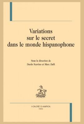 VARIATIONS SUR LE SECRET DANS LE MONDE HISPANOPHONE