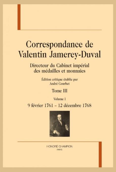 CORRESPONDANCE DE VALENTIN JAMEREY-DUVAL. BIBLIOTHÉCAIRE DES DUCS DE LORRAINE. TOME III