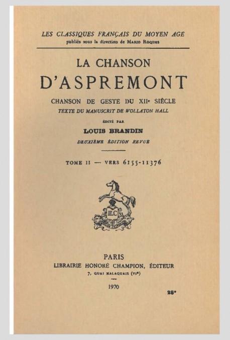 LA CHANSON  D'ASPREMONT. TOME II. CHANSON DE GESTE DU XIIE SIECLE.