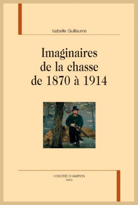 IMAGINAIRES DE LA CHASSE DE 1870 À 1914