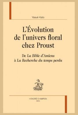 L'ÉVOLUTION DE L'UNIVERS FLORAL CHEZ PROUST