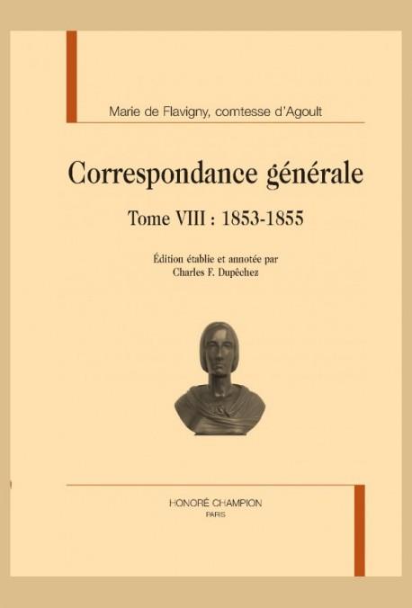 CORRESPONDANCE GÉNÉRALE TOME VIII : 1853-1855
