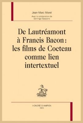 DE LAUTRÉAMONT À FRANCIS BACON : LES FILMS DE COCTEAU COMME LIEN INTERTEXTUEL