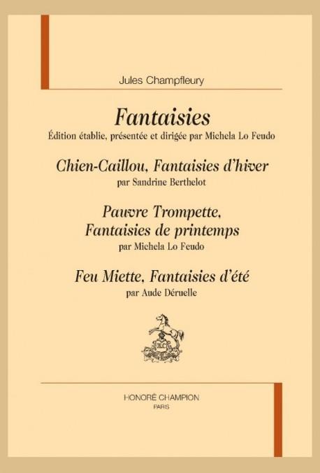 FANTAISIES. CHIEN-CAILLOU, PAUVRE TROMPETTE, FEU MIETTE