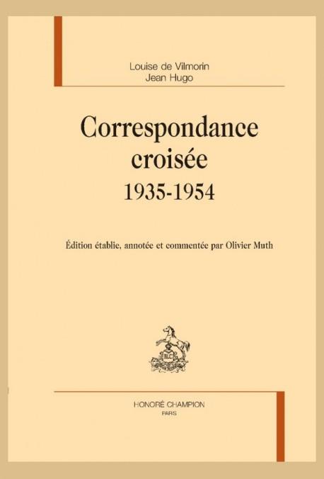 CORRESPONDANCE CROISÉE. 1935-1954
