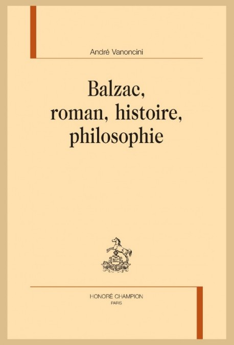 BALZAC, ROMAN, HISTOIRE, PHILOSOPHIE