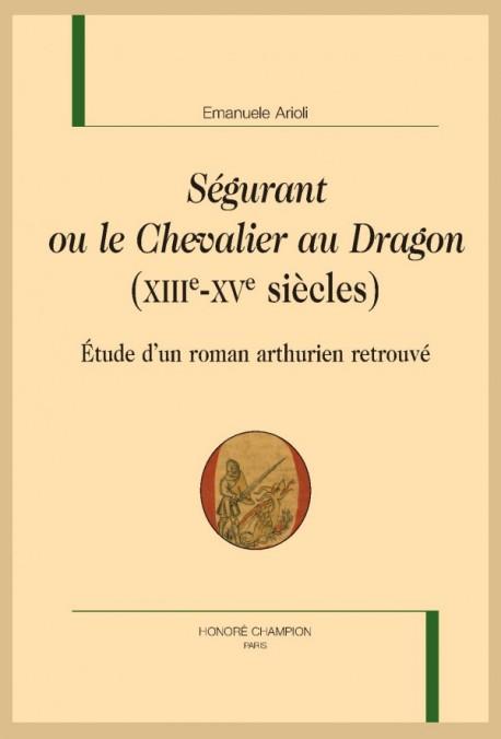 SÉGURANT OU LE CHEVALIER AU DRAGON (XIIIE-XVE SIÈCLES)