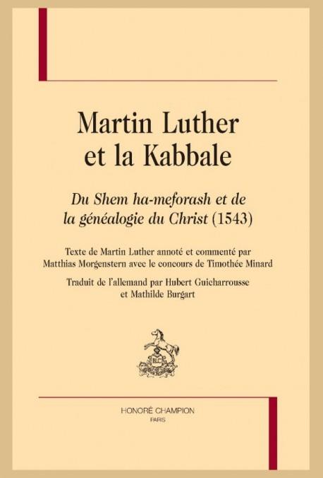 """MARTIN LUTHER ET LA KABBALE. """"DU SHEM HA-MEFORASH ET DE LA GÉNÉALOGIE DU CHRIST"""" (1543)"""