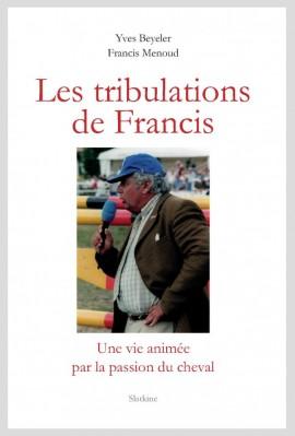 LES TRIBULATIONS DE FRANCIS