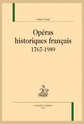 OPÉRAS HISTORIQUES FRANÇAIS. 1767-1989