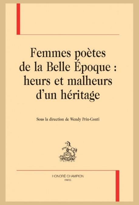 FEMMES POÈTES DE LA BELLE-ÉPOQUE : HEURS ET MALHEURS D'UN HÉRITAGE