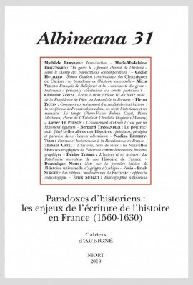 PARADOXES D'HISTORIENS : LES ENJEUX DE L'ÉCRITURE DE L'HISTOIRE EN FRANCE (1560-1630)