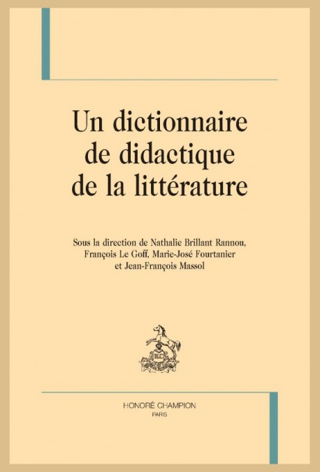 UN DICTIONNAIRE DE DIDACTIQUE DE LA LITTÉRATURE, PRIX DE LANCEMENT JUSQU'AU 30 AVRIL. 55 € ENSUITE