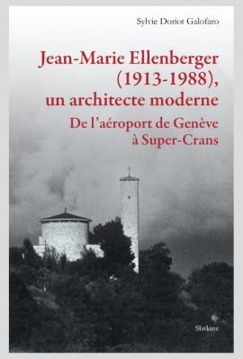 JEAN MARIE ELLENBERGER (1913 1988), UN ARCHITECTE MODERNE