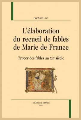L'ÉLABORATION DU RECUEIL DE FABLES DE MARIE DE FRANCE