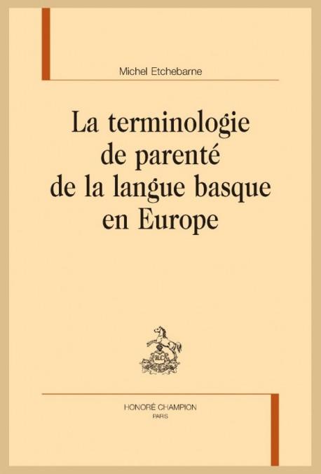 LA TERMINOLOGIE DE PARENTÉ DE LA LANGUE BASQUE EN EUROPE