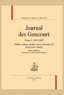 JOURNAL DES GONCOURT. TOME I : 1851-1857