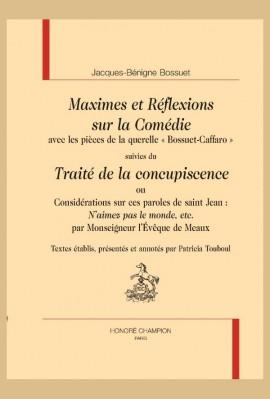 MAXIMES ET RÉFLEXIONS SUR LA COMÉDIE SUIVIES DU TRAITÉ DE LA CONCUPISCENCE
