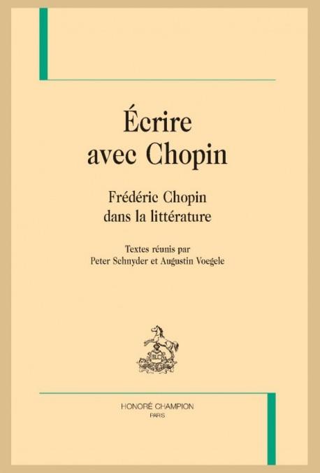 Parution : �crire avec Chopin. Fr�d�ric Chopin dans la litt�rature