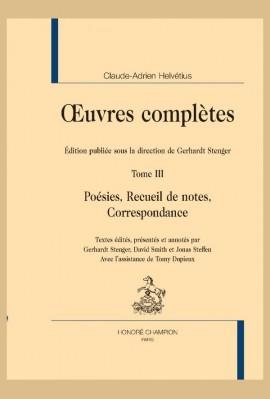 OEUVRES COMPLÈTES. TOME 3. POÉSIES, RECUEIL DE NOTES, CORRESPONDANCE.