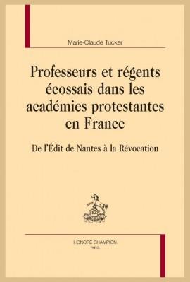 PROFESSEURS ET RÉGENTS ÉCOSSAIS DANS LES ACADÉMIES PROTESTANTES EN FRANCE