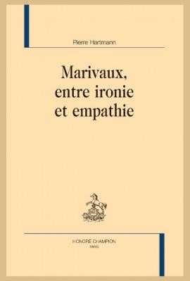 MARIVAUX, ENTRE IRONIE ET EMPATHIE