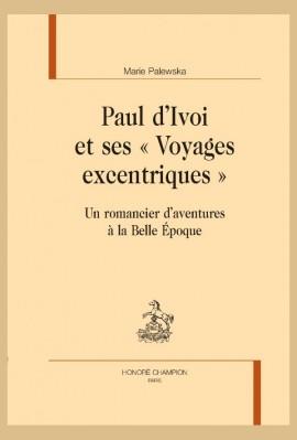 """PAUL D'IVOI ET SES """"VOYAGES EXCENTRIQUES"""""""